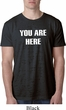 You Are Here Mens Burnout Shirt