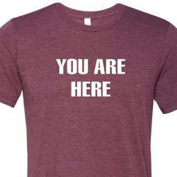 You Are Here Mens Tri Blend Crewneck Shirt