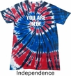 You Are Here Patriotic Tie Dye Shirt