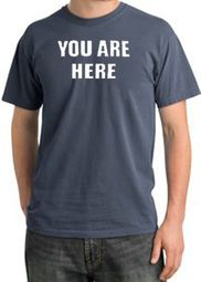 YOU ARE HERE Pigment Dyed T-Shirts