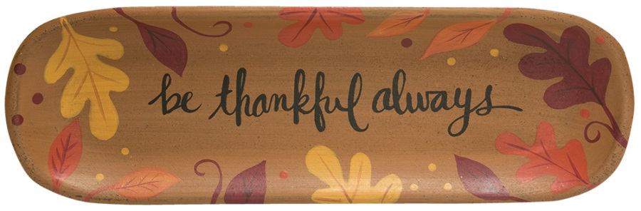 Decorative Wooden Tray - Be Thankful Always - 15.75in