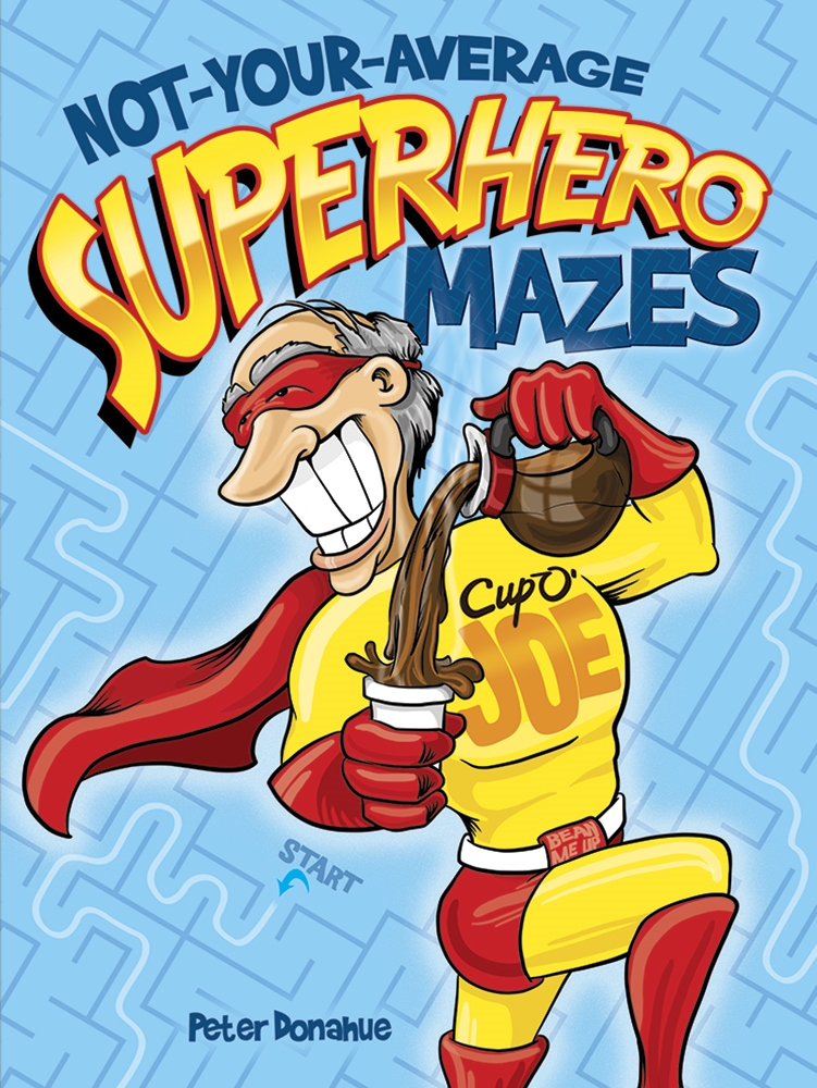Kids Activity Book - Not-Your-Average Superhero Mazes