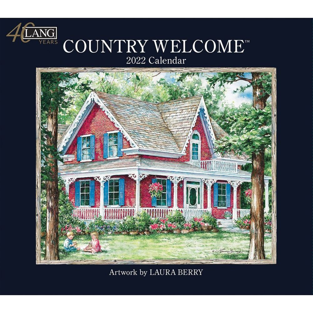 Lang Calendar - 2022 - Country Welcome - Laura Berry