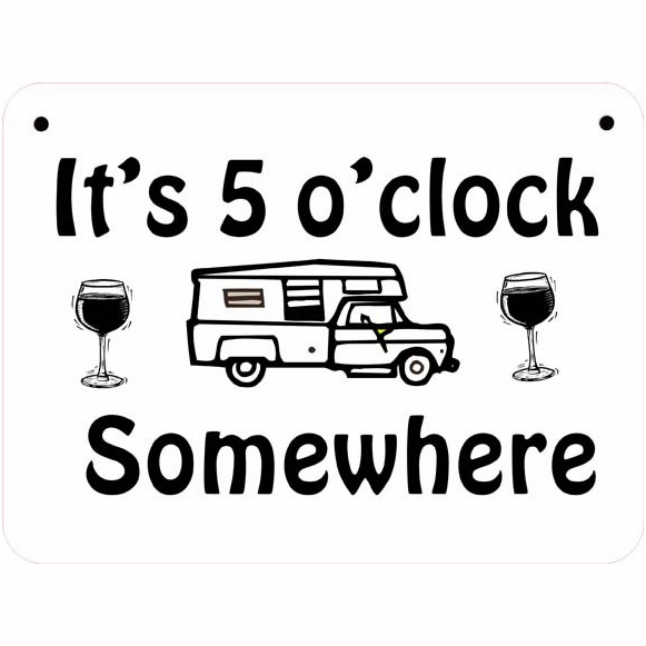 Camper or RV Sign with Always Home, Home Is Where We Park It, It's 5:00 Somewhere, or other Saying