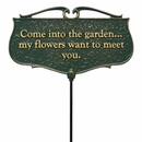 Come Into The Garden . . . My Flowers Want to Meet You Garden Sign
