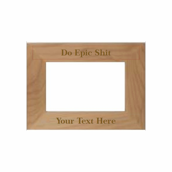 Do Epic Shit Personalized Picture Frame