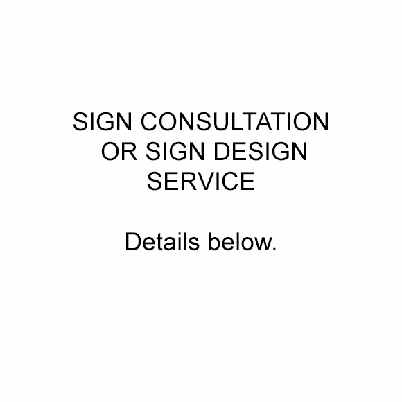 Help Me Pick A Sign, Design A Sign, or Sign Consultation