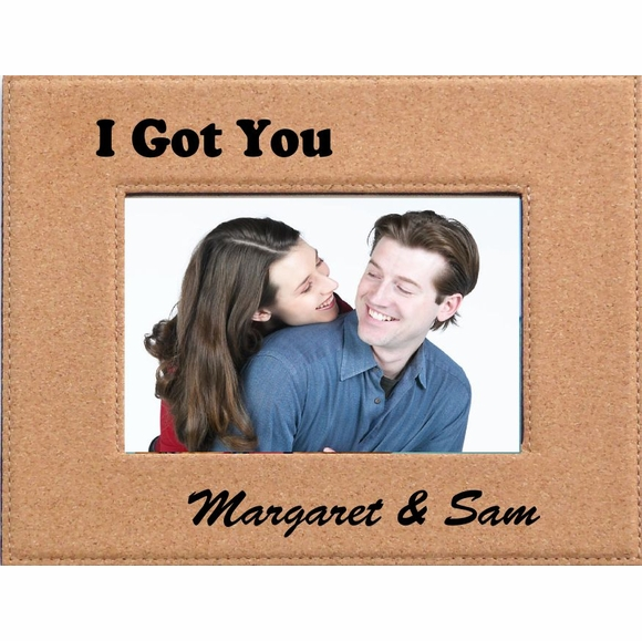 I Got You Custom Engraved Personalized Cork Picture Frame
