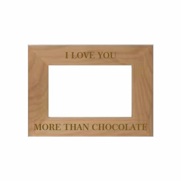 I Love You More Than Chocolate Picture Frame