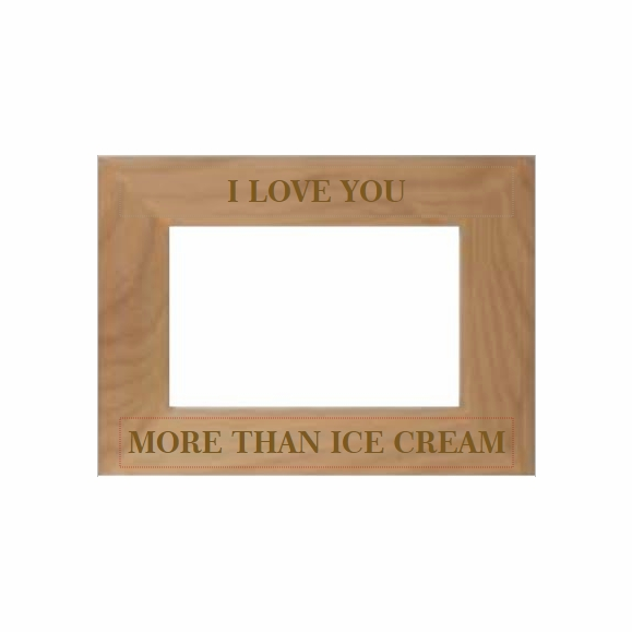 I Love You More Than Ice Cream Picture Frame