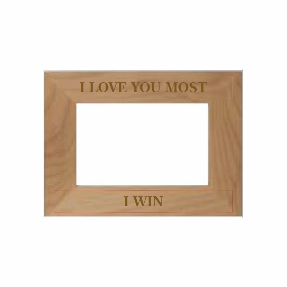 I Love You Most I Win Picture Frame