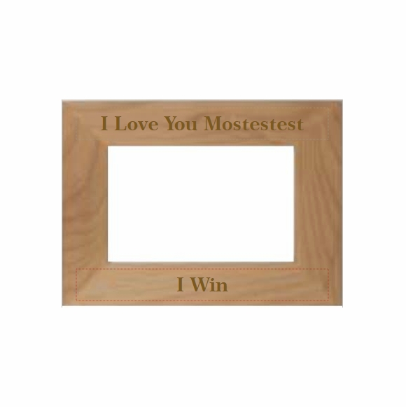 I Love You Mostestest Picture Frame