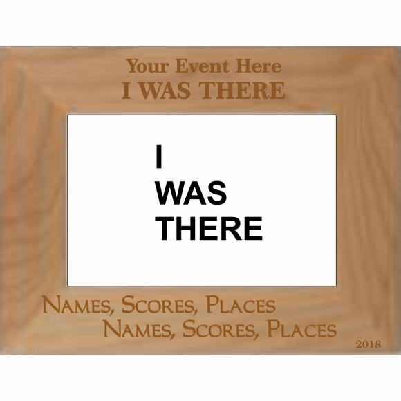 I Was There Event Souvenir Custom Engraved Wood Personalized Picture Frame