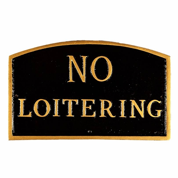 No Loitering Sign - Large Metal Sign for Wall or Lawn Stake Mount