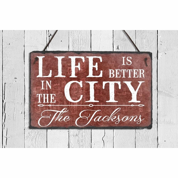Life Is Better in the City Plaque
