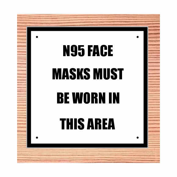 N95 Face Mask Must Be Worn In This Area Sign