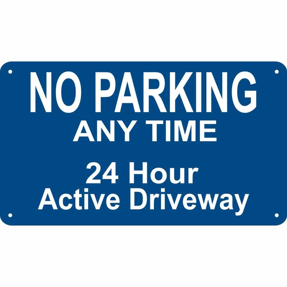 No Parking Any Time 24 Hour Active Driveway Sign