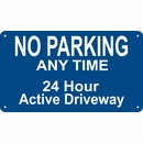 Active Driveway No Parking Any Time Sign