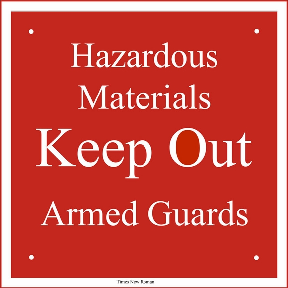 Custom Warning Sign - Hazardous Materials, Keep Out, Armed Guards