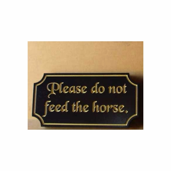 Please Do Not Feed The Horse Sign