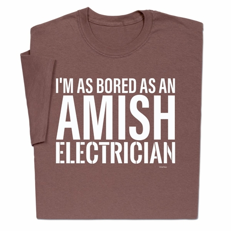 Amish Electrician T-Shirt