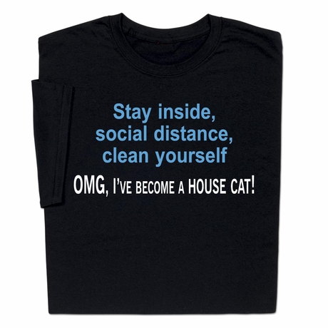 Donate with purchase Coronavirus Funny I've Become a House Cat T-shirt