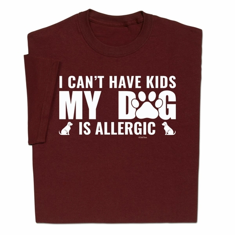 Dog Is Allergic T-Shirt