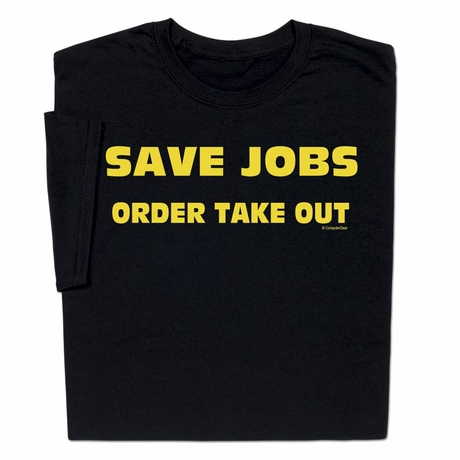 Save Jobs Order Takeout T-shirt