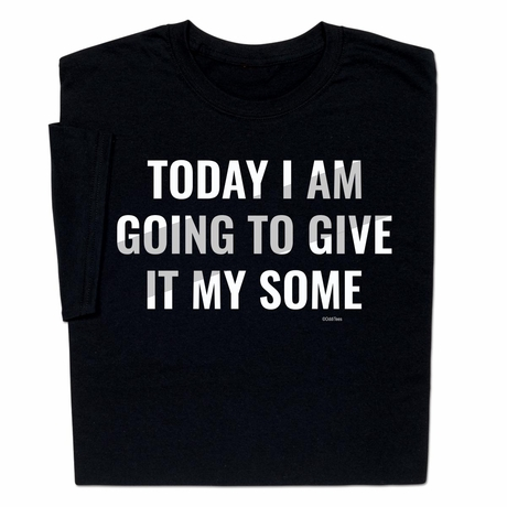 Give It My Some T-Shirt