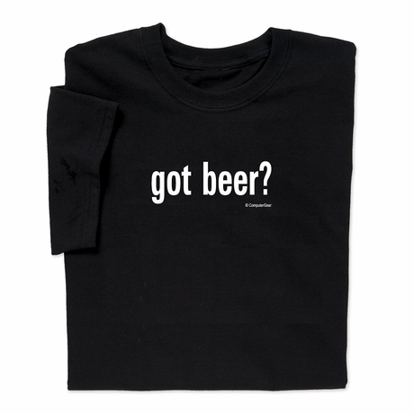 Got Beer? T-shirt- SOLD OUT