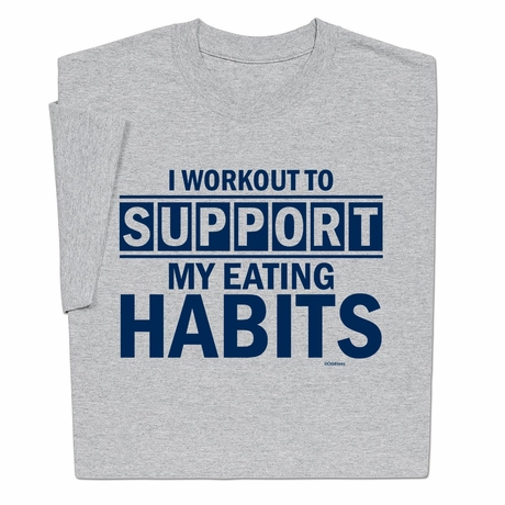 I Workout To Support My Eating Habits T-shirt