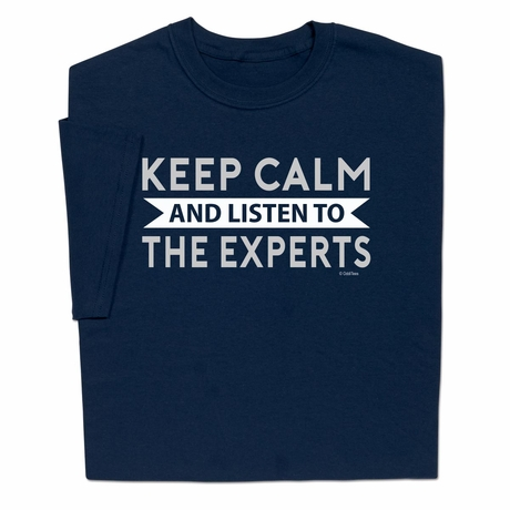 Listen To The Experts T-Shirt