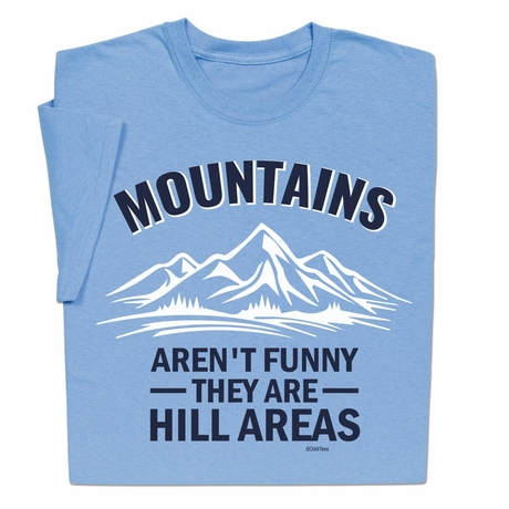 Mountains Are Hill Areas T-Shirt