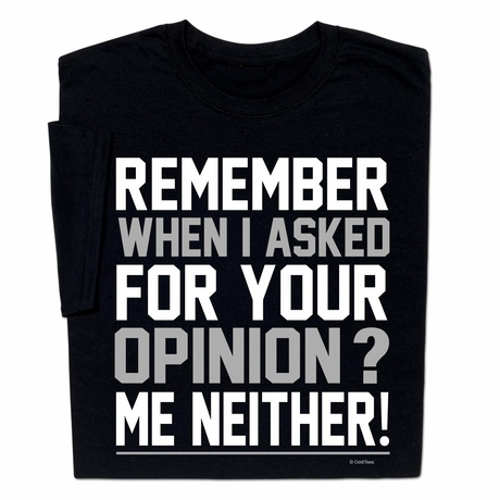 Opinion Me Neither T-shirt