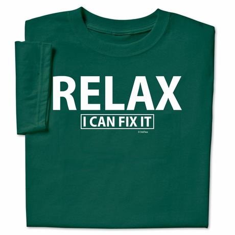 Relax I Can Fix It T-shirt