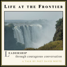 Life at the Frontier: Leadership Through Courageous Conversation