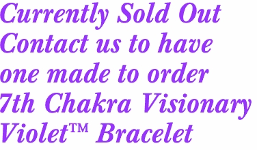 Currently Sold Out Contact us to have one made to order 7th Chakra Visionary  Violet™ Bracelet