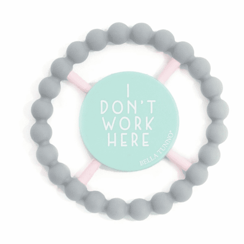 Bella Tunno Teether I Dont Work Here