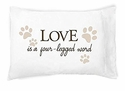 Faceplant Love is a 4 Legged Word Standard Pillow Case