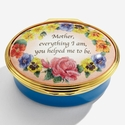 Halcyon Days Mother everything I am, you helped me to be Enamel Box