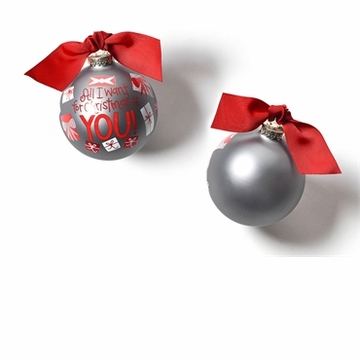 Happy Everything All I Want for Christmas is You 100MM Glass Ornament