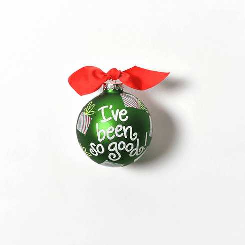 Happy Everything Glass Ornament - I've Been So Good