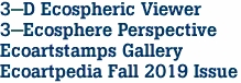 3-D Ecospheric Viewer 3-Ecosphere Perspective Ecoartstamps Gallery Ecoartpedia Fall 2019 Issue