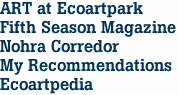 ART at Ecoartpark Fifth Season Magazine Nohra Corredor My Recommendations Ecoartpedia