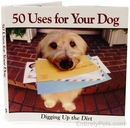 50 Uses for Your Dog -  Digging Up the Dirt