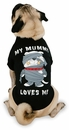 Casual Canine My Mummy Loves Me Tee