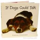 If Dogs Could Talk - Tongues Unleashed!