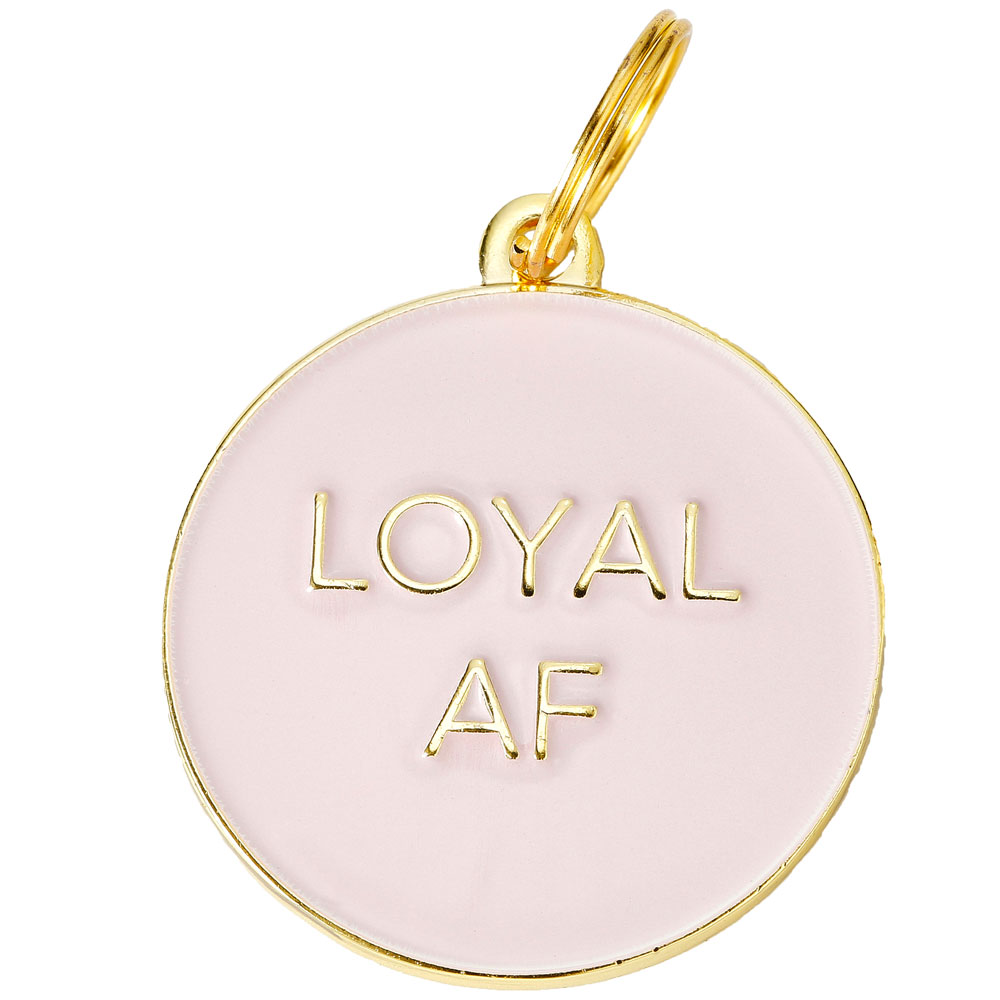 Pet ID Tag - Loyal AF - Pink - For Dogs - from EntirelyPets