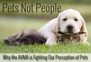 Pets Not People: Why the AVMA is Fighting Our Perception of Pets