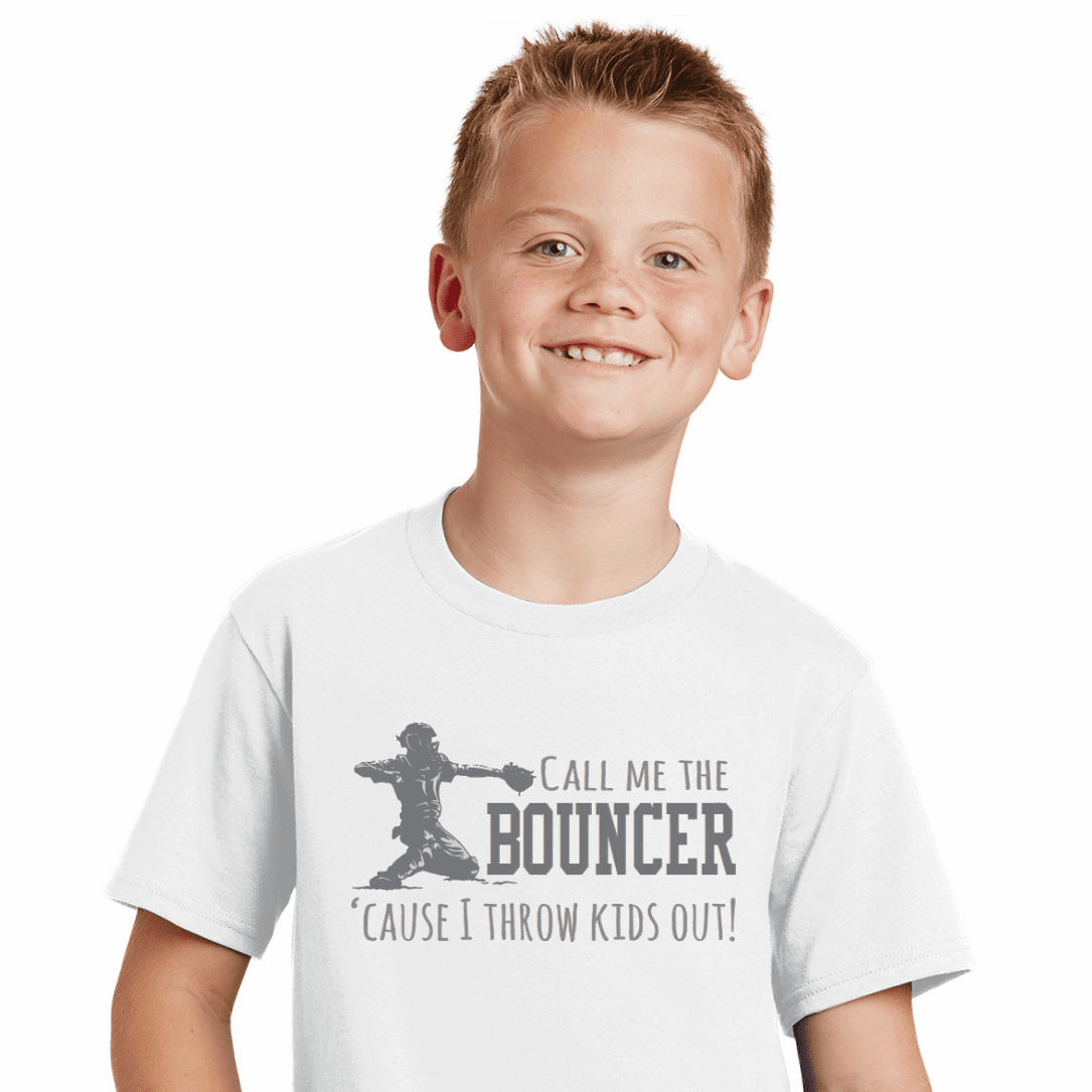Call Me The Bouncer Baseball Catcher T-Shirt<br>Choose Your Color<br>Youth Med to Adult 4X